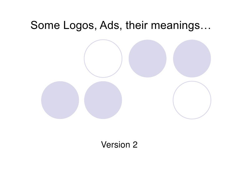 Some Logos, Ads, their meanings…<br />Version 2<br />