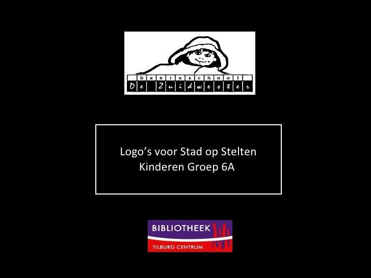 Stad op Stelten Logo's voor Stad op Stelten Kinderen Groep 6A
