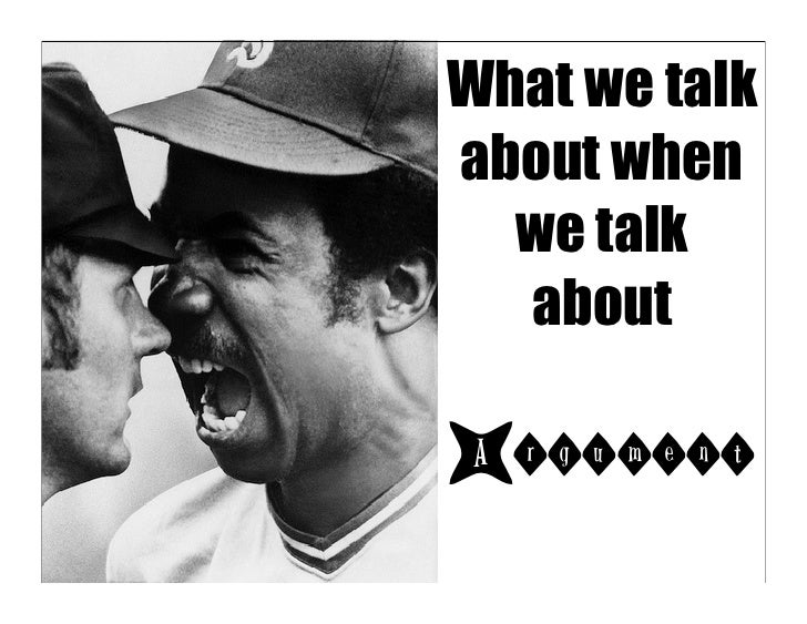 What we talkabout when  we talk  aboutArgument
