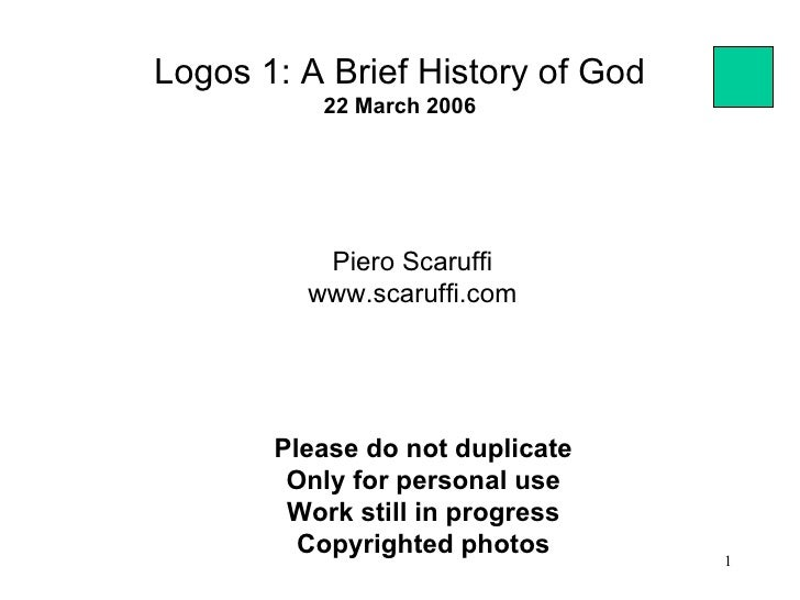 Logos 1: A Brief History of God          22 March 2006          Piero Scaruffi         www.scaruffi.com       Please do no...
