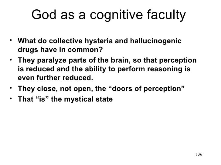 God as a cognitive faculty• What do collective hysteria and hallucinogenic  drugs have in common?• They paralyze parts of ...