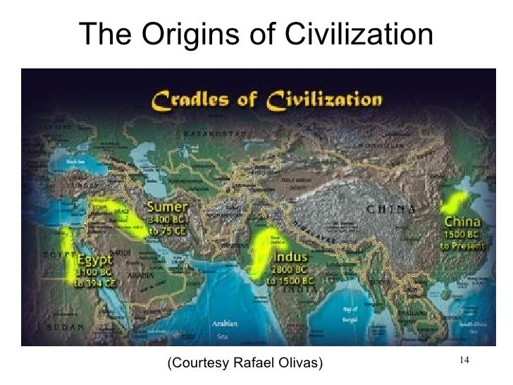 The Origins of Civilization      (Courtesy Rafael Olivas)   14