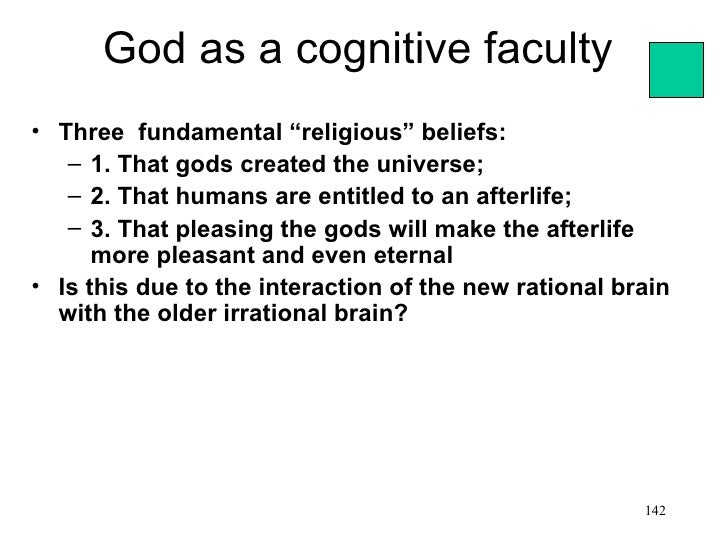 "God as a cognitive faculty• Three fundamental ""religious"" beliefs:   – 1. That gods created the universe;   – 2. That huma..."