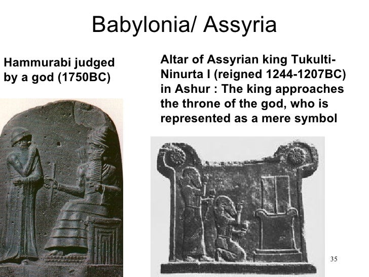 Babylonia/ AssyriaHammurabi judged    Altar of Assyrian king Tukulti-by a god (1750BC)   Ninurta I (reigned 1244-1207BC)  ...