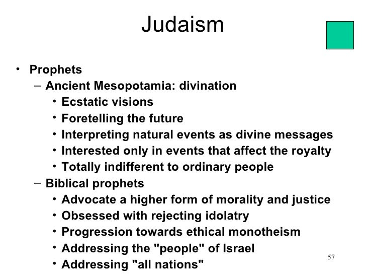 Judaism• Prophets   – Ancient Mesopotamia: divination      • Ecstatic visions      • Foretelling the future      • Interpr...