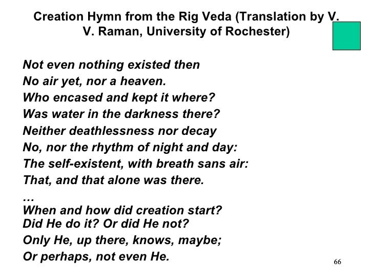 Creation Hymn from the Rig Veda (Translation by V.         V. Raman, University of Rochester)Not even nothing existed then...