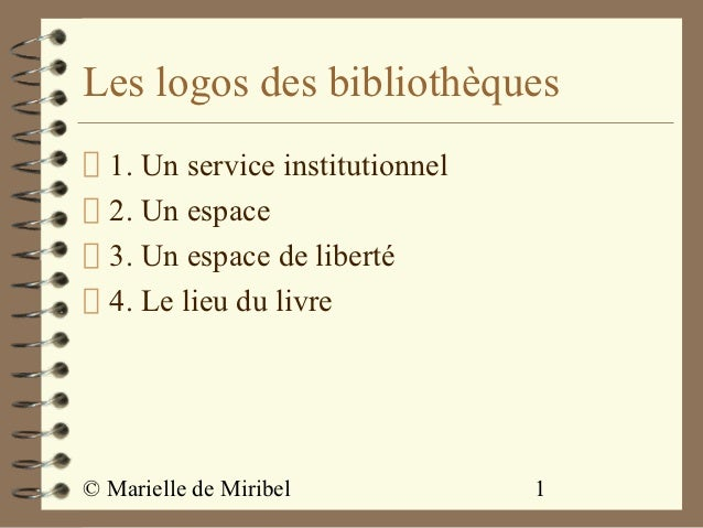 Les logos des bibliothèques  1. Un service institutionnel  2. Un espace  3. Un espace de liberté  4. Le lieu du livre© Mar...