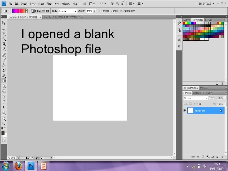 I opened a blank Photoshop file