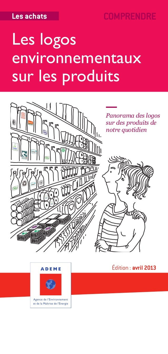 Édition: avril 2013Les achatsPanorama des logossur des produits denotre quotidienLes logosenvironnementauxsur les produit...