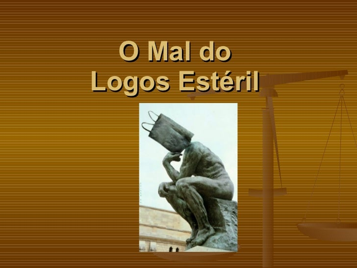 O Mal do  Logos Estéril