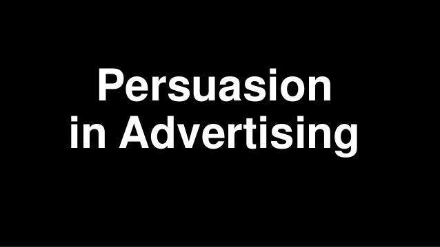 Persuasion in advertising essay