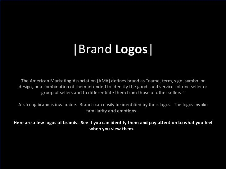 "|Brand  Logos | The American Marketing Association (AMA) defines brand as ""name, term, sign, symbol or design, or a combin..."