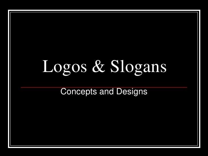 Logos & Slogans<br />Concepts and Designs<br />