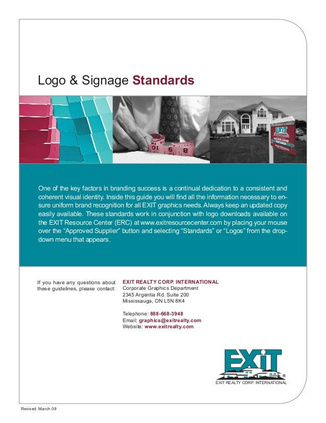 Logo & Signage Standards EXIT REALTY CORP. INTERNATIONAL Corporate Graphics Department 2345 Argentia Rd. Suite 200 Mississ...