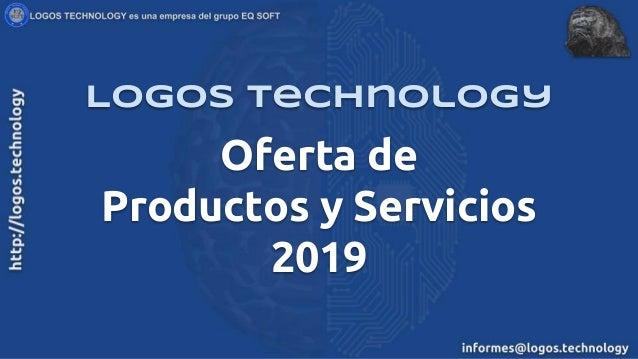 Oferta de Productos y Servicios 2019 Logos Technology