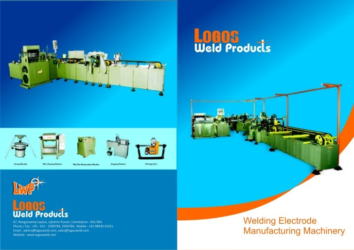 Logos Weld Products (LWP) is an Indian company engaged as arenowned manufactures and exporters of welding electrodeplant a...
