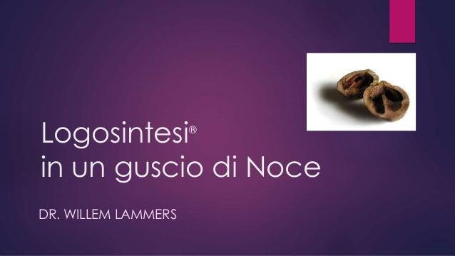 Logosintesi® in un guscio di Noce DR. WILLEM LAMMERS