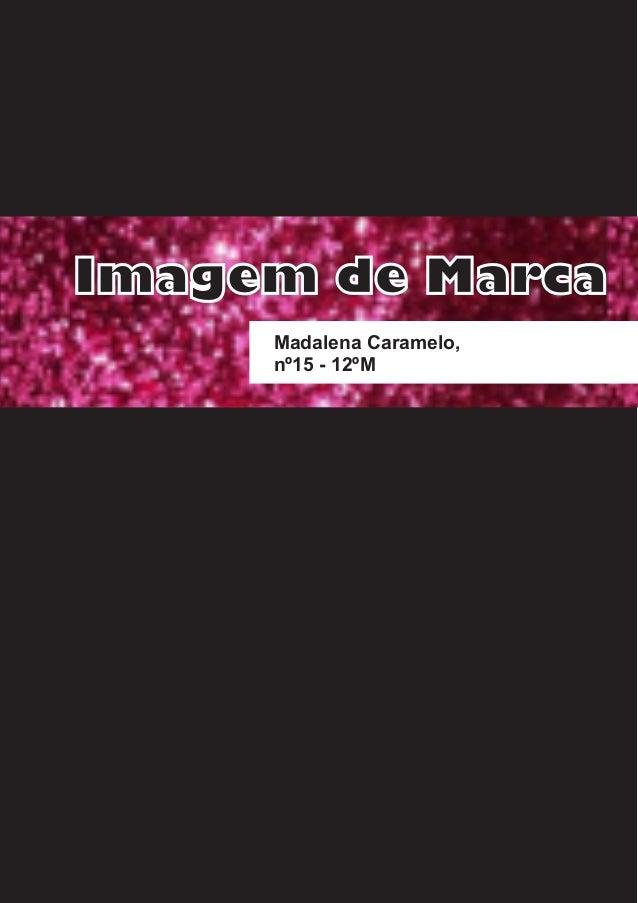 Imagem de MarcaMadalena Caramelo,nº15 - 12ºM