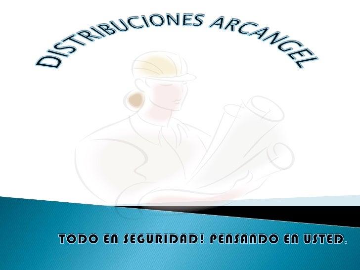 DISTRIBUCIONES ARCANGEL es un proyecto educativo que surgió por medio  de una necesidad que había en nuestro    municipio ...