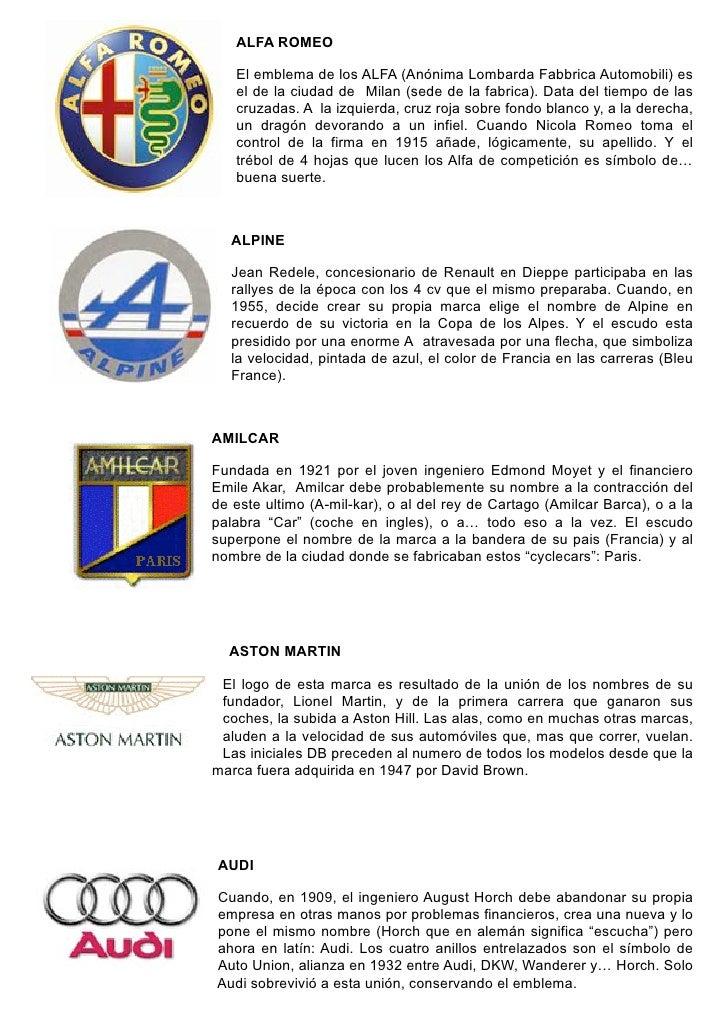 ALFA ROMEO   El emblema de los ALFA (Anónima Lombarda Fabbrica Automobili) es   el de la ciudad de Milan (sede de la fabri...