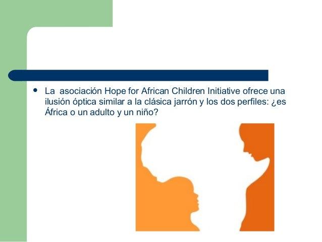  La asociación Hope for African Children Initiative ofrece una ilusión óptica similar a la clásica jarrón y los dos perf...