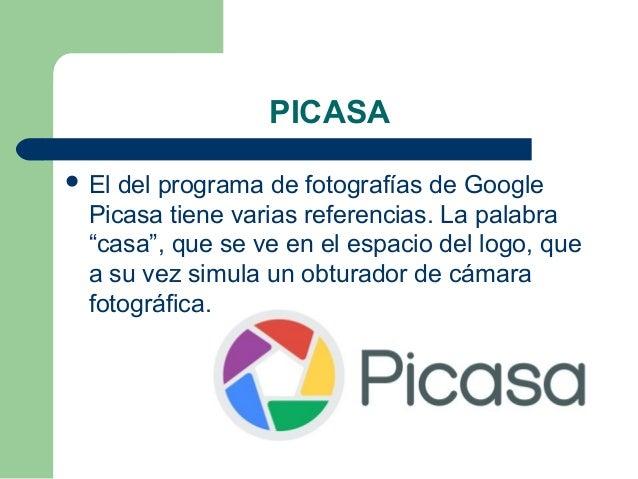 """PICASA  El del programa de fotografías de Google Picasa tiene varias referencias. La palabra """"casa"""", que se ve en el espa..."""