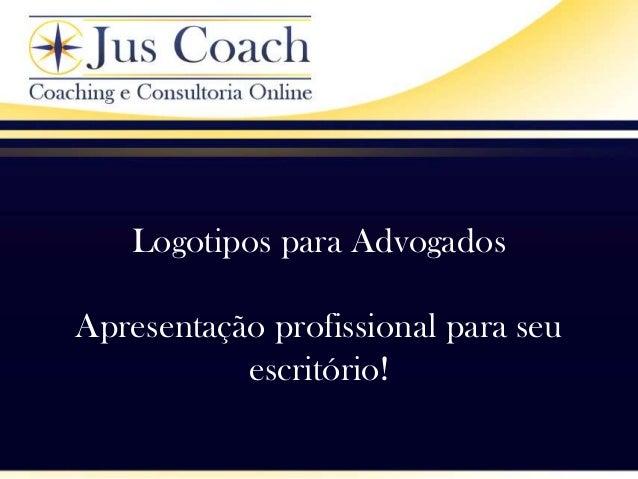 Logotipos para AdvogadosApresentação profissional para seuescritório!