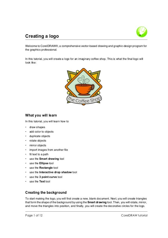 Creating a logo Welcome to CorelDRAW®, a comprehensive vector-based drawing and graphic-design program for the graphics pr...