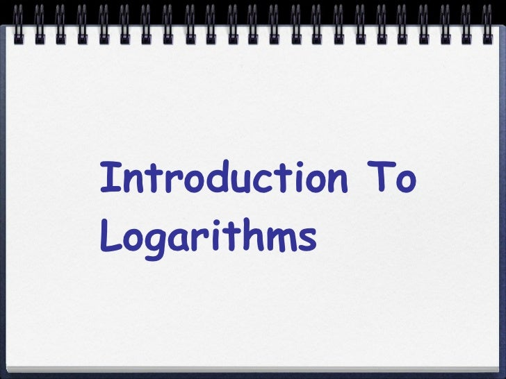 Introduction To Logarithms