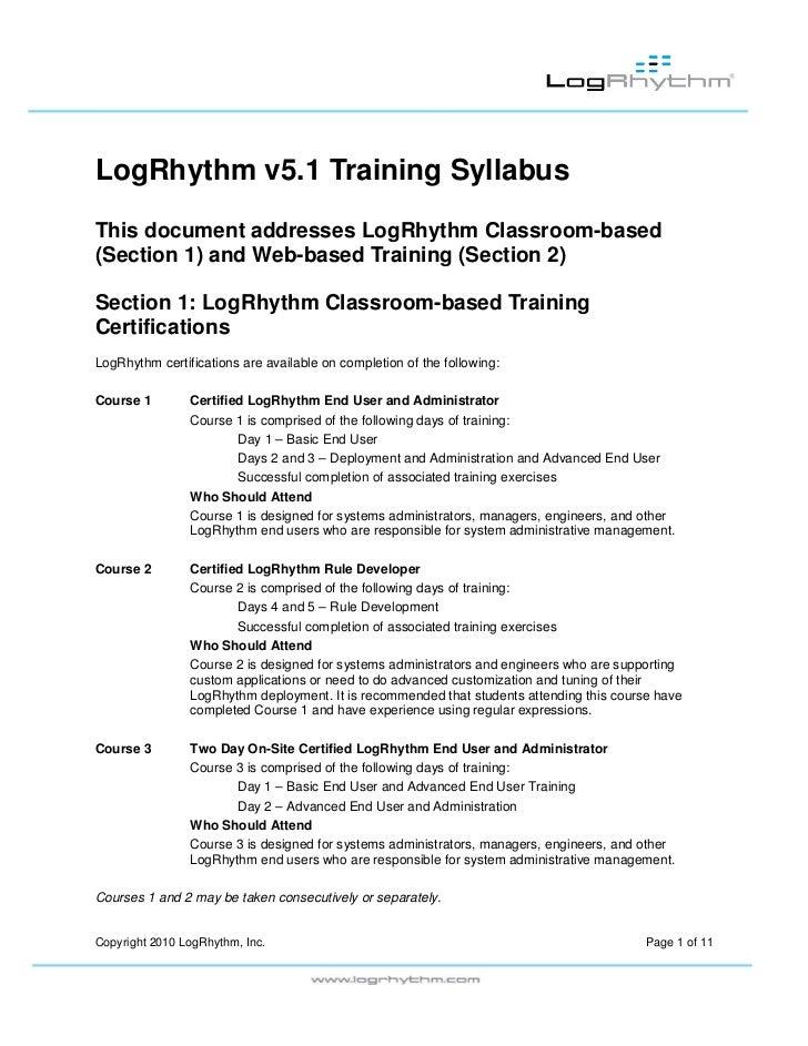 LogRhythm v5.1 Training SyllabusThis document addresses LogRhythm Classroom-based(Section 1) and Web-based Training (Secti...
