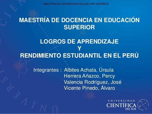 MAESTRIA DE DOCENCIA EN EDUCACIÓN SUPERIORMAESTRÍA DE DOCENCIA EN EDUCACIÓN             SUPERIOR     LOGROS DE APRENDIZAJE...