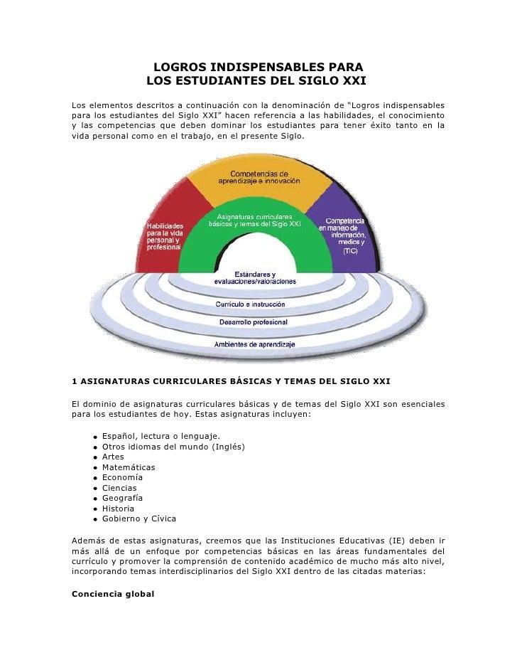 LOGROS INDISPENSABLES PARA LOS ESTUDIANTES DEL SIGLO XXI<br />Los elementos descritos a continuación con la denominación ...