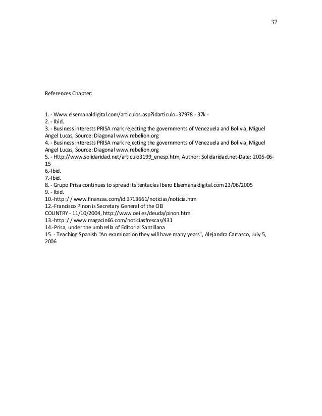37References Chapter:1. - Www.elsemanaldigital.com/articulos.asp?idarticulo=37978 - 37k -2. - Ibid.3. - Business interests...