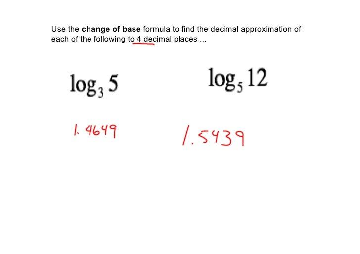 Usethechangeofbaseformulatofindthedecimalapproximationof eachofthefollowingto4decimalplaces...