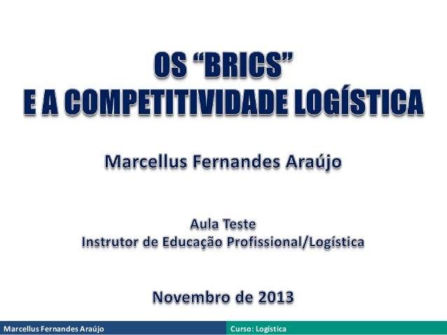 Marcellus Fernandes Araújo  Curso: Logística