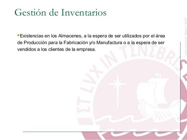 Existencias en los Almacenes, a la espera de ser utilizados por el área de Producción para la Fabricación y/o Manufactura...