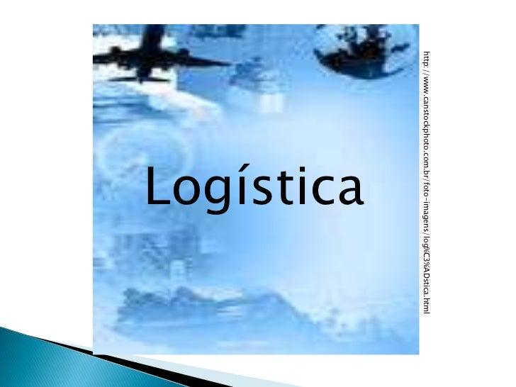http://www.canstockphoto.com.br/foto-imagens/log%C3%ADstica.html                       Logística
