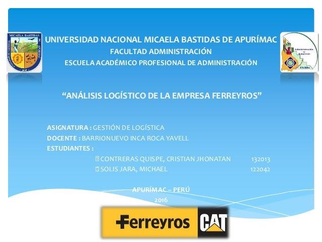 UNIVERSIDAD NACIONAL MICAELA BASTIDAS DE APURÍMAC FACULTAD ADMINISTRACIÓN ESCUELA ACADÉMICO PROFESIONAL DE ADMINISTRACIÓN ...