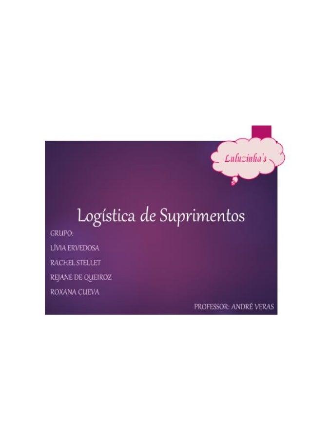 Faculdade Candido Mendes Logística de Suprimentos – Prof. André Veras – Turma: 35201 – 2T Visão Empresarial da Logística 2...