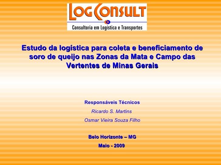 Estudo da logística para coleta e beneficiamento de soro de queijo nas Zonas da Mata e Campo das Vertentes de Minas Gerais...
