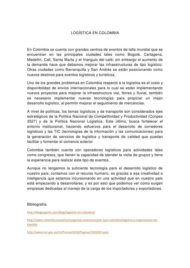 LOGÍSTICA EN COLOMBIA<br />En Colombia se cuenta con grandes centros de eventos de talla mundial que se encuentran en las ...