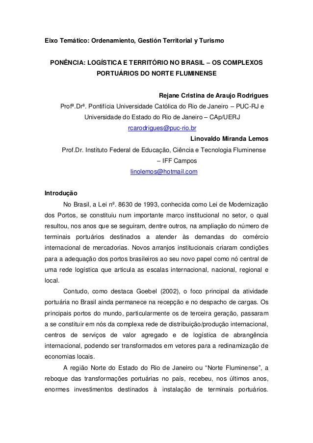 Eixo Temático: Ordenamiento, Gestión Territorial y Turismo  PONÊNCIA: LOGÍSTICA E TERRITÓRIO NO BRASIL – OS COMPLEXOS     ...