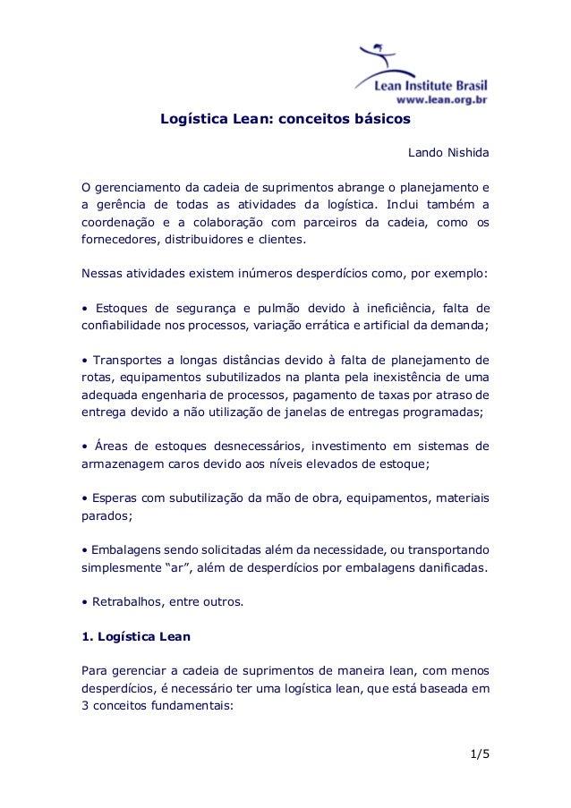 Logística Lean: conceitos básicos Lando Nishida O gerenciamento da cadeia de suprimentos abrange o planejamento e a gerênc...