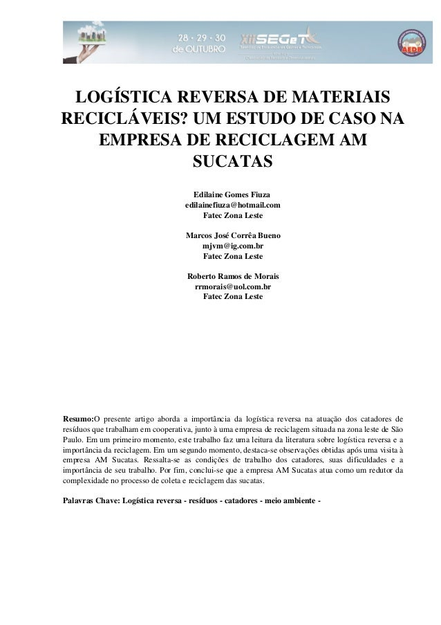 LOGÍSTICA REVERSA DE MATERIAIS RECICLÁVEIS? UM ESTUDO DE CASO NA EMPRESA DE RECICLAGEM AM SUCATAS Edilaine Gomes Fiuza edi...