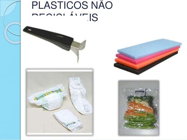 PLASTICOS NÃO RECICLÁVEIS