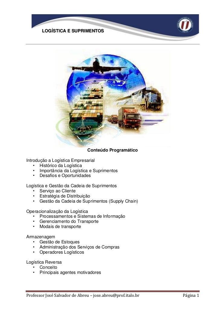 LOGÍSTICA E SUPRIMENTOS                               Conteúdo ProgramáticoIntrodução a Logística Empresarial    • Históri...
