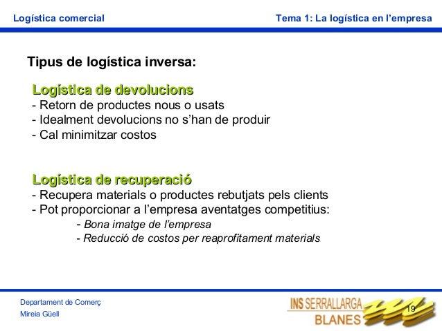 Logística comercial  Tema 1: La logística en l'empresa  Tipus de logística inversa: Logística de devolucions - Retorn de p...