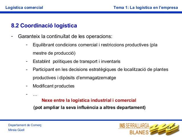 Logística comercial  Tema 1: La logística en l'empresa  8.2 Coordinació logística -  Garanteix la continuïtat de les opera...