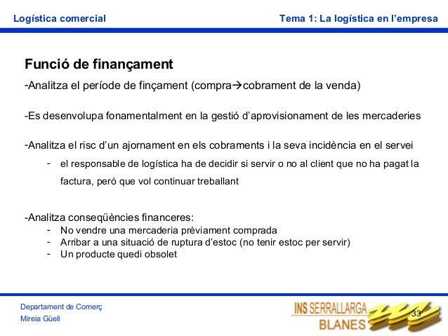 Logística comercial  Tema 1: La logística en l'empresa  Funció de finançament -Analitza el període de finçament (compraco...