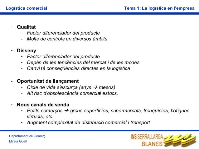 Logística comercial  Tema 1: La logística en l'empresa  - Qualitat - Factor diferenciador del producte - Molts de controls...